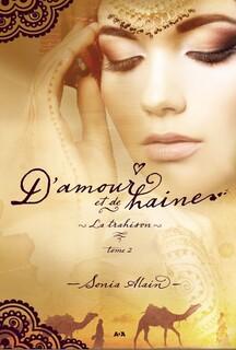 D'amour et de haine, trilogie (Sonia Alain)