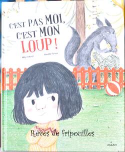 C'est pas moi, c'est mon loup! de Milly Cabrol et Amélie Graux, éd Milan