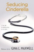 Fighting for love : Seducing Cinderella - Tome 1 (Gina L. Maxwell)