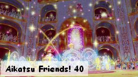 Aikatsu Friends! 40