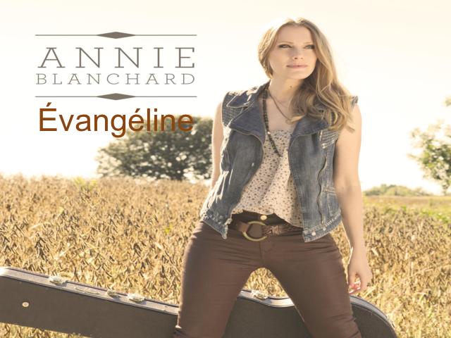 Évangéline*---Chanté par Annie Blanchard---*