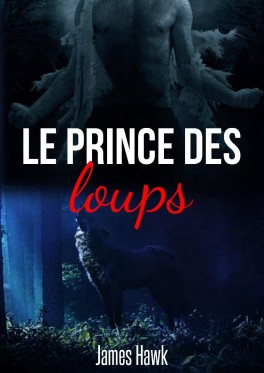 Le prince des loups ; de James Hawk