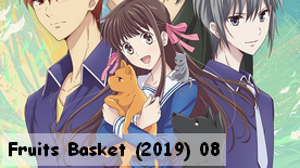 Fruits Basket (2019) 08