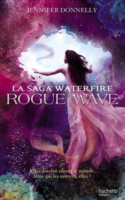 Waterfire tome 2 de Jennifer Donnelly