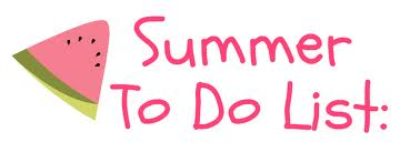Summer to do list !