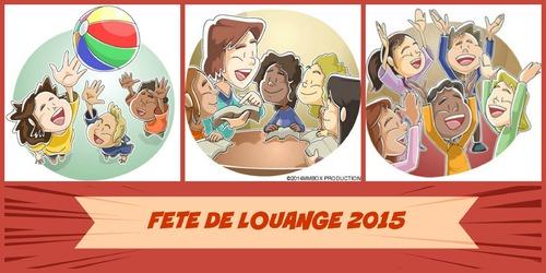 Fête de Louange – 28 Mars 2015