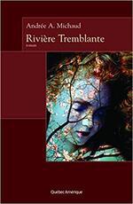 Rivière Tremblante, Andrée A. MICHAUD
