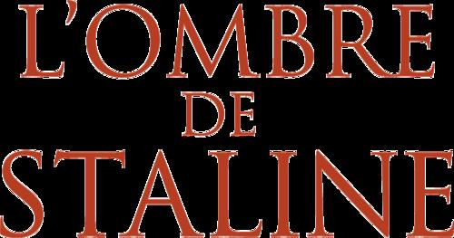 L'OMBRE DE STALINE : Une enquète historique. Une vérité inimaginable. [Bande-annonce + Affiche] Le 18 mars 2020 au cinéma