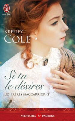 Les Frères MacCarrick - Tome 2 : Si tu le désires de Kresley Cole
