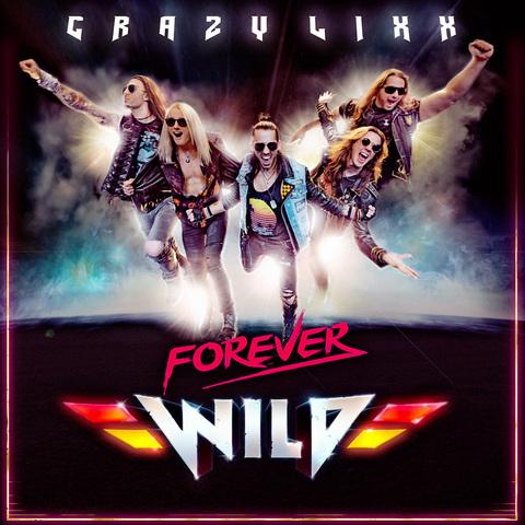 CRAZY LIXX - Détails et extrait du nouvel album Forever Wild