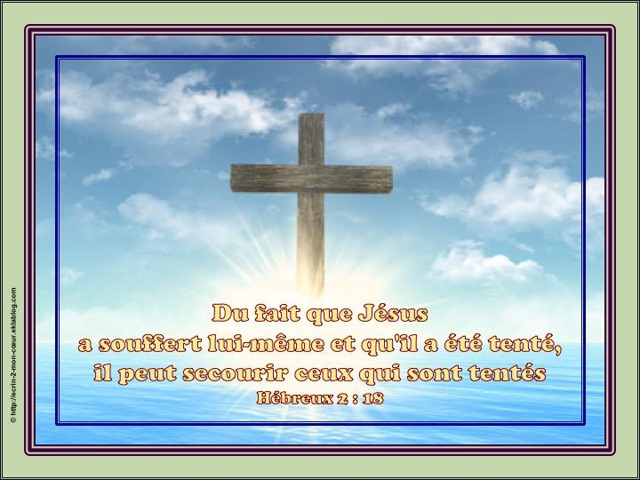 Il peut secourir ceux qui sont tentés - Hébreux 2 : 18
