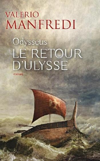 Odysseus 2- Le retour d'Ulysse - Valerio Manfredi