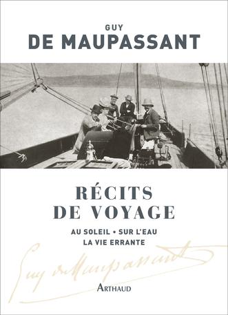 Récits de voyage  -  Guy de Maupassant