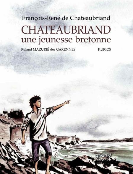 Chateaubriand - une jeunesse bretonne -