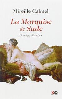 La marquise de Sade de Mireille Calmel