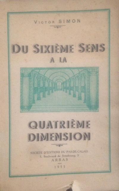 Victor Simon - Du Sixième Sens à la Quatrième dimension (1955)