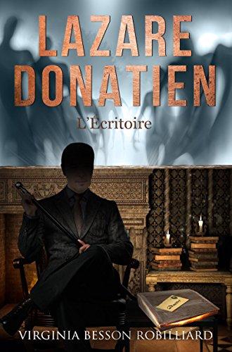 Lazare Donatien, épisode 1 - L'écritoire
