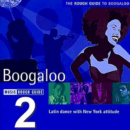 The Rough Guide Of Boogaloo Volume 1 , 2 & 3
