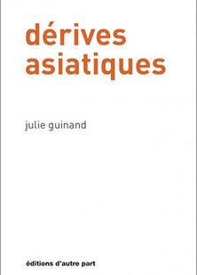 Julie Guinand, dérives asiatiques