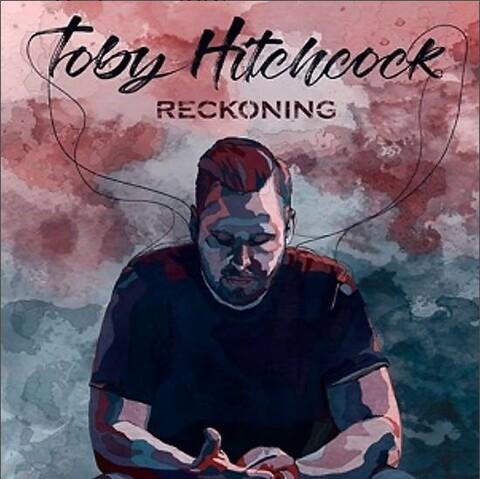 TOBY HITCHCOCK - Un nouvel extrait de l'album Reckoning dévoilé