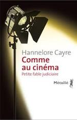 Hannelore Cayre, Comme au cinéma, Métailié