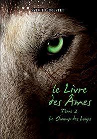 Le Livre des âmes, tome 2 : Le Champ des Loups par Ginestet