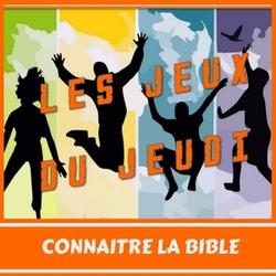Les JEUX du JEUDI - Connaître la Bible (2)
