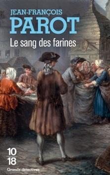 Les Enquêtes de Nicolas Le Floch, commissaire de Police au Châtelet, tome 6, Le Sang des Farines ; Jean-François Parot
