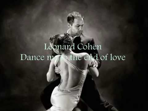 Leonard Cohen - Dance me to the end of love (with lyrics) - YouTube