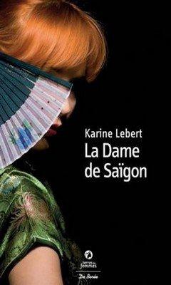 Karine Lebert : La Dame de Saigon
