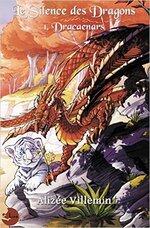 (Chronique d'Anne-Laure) Le Silence des dragons - 1) Dracaenars d'Alizée Villemin