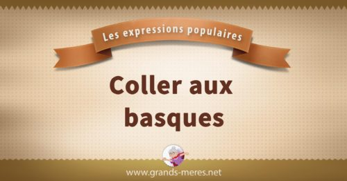 coller aux basques