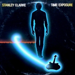 Stanley Clarke - Time Exposure - Complete LP
