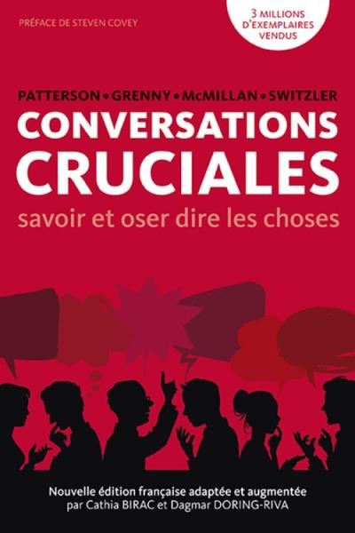 Conversations cruciales - Patterson & Grenny & McMillan & Switzler