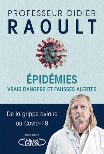 Epidémies : vrais dangers et fausses alertes - Professeur Didier Raoult