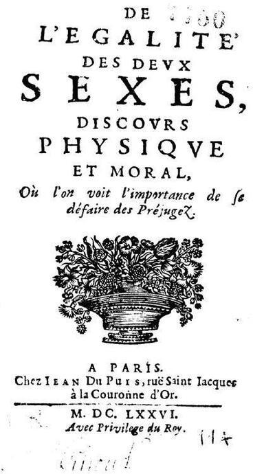 Poullain de la Barre : « De l'égalité des deux sexes, discours physique et moral. Où l'on voit l'importance de se défaire des préjugés », 1673