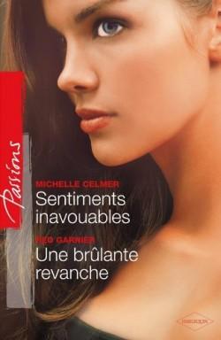 Sentiments inavouables - Michelle Celmer / Une brûlante revanche - Red garnier