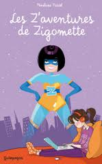 """""""Les aventures de Zigomette"""""""