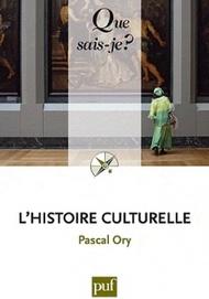 L'histoire culturelle. « Que sais-je ?» Pascal Ory