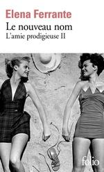 LE NOUVEAU NOM (L'AMIE PRODIGIEUSE T2)