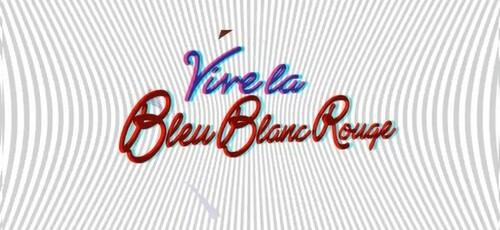 * Bleu Blanc Rouge *