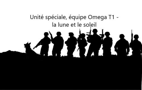 Unité spéciale, équipe Omega T1 - la lune et le soleil : chapitre 01