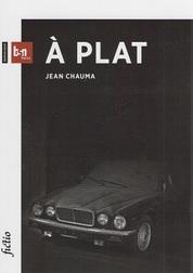 Jean Chauma, A plat