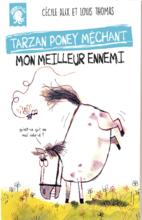 Tarzan Poney Méchant - Mon meilleur ennemi