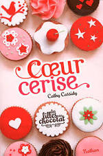 """Fiche de lecture sur """"Les filles au chocolat"""", tome 1 """" Coeur cerise"""" de Cathy Cassidy"""
