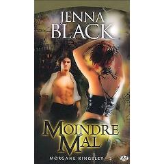 Morgane Kinsley Tome 2 : Moindre mal de Jenna Black