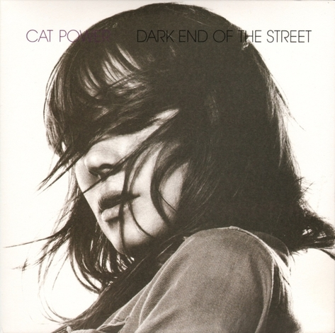 Cat Power - Dark End of the Street (2008)
