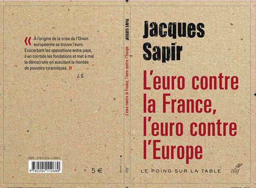 Jacques Sapir, L'euro contre la France, l'euro contre l'Europe, Cerf, 2016