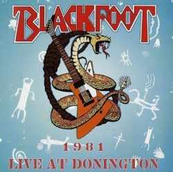 BLACKFOOT - Live At Donington '81