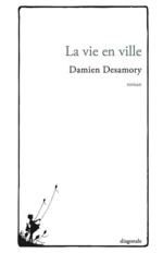 La vie en ville, Damien DESAMORY
